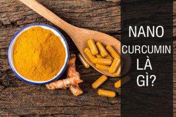 Nano Curcumin là gì? Nano Curcumin có tác dụng gì?