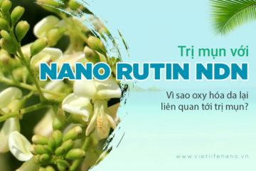 Nano Rutin NDN giúp trị mụn hiệu quả nhờ khả năng chống oxy hóa da